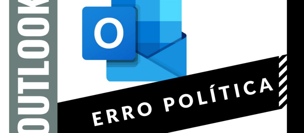 As politicas da sua organização estão impedindo que esta ação seja concluída Outlook 2013