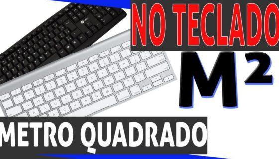 Metro quadrado no teclado