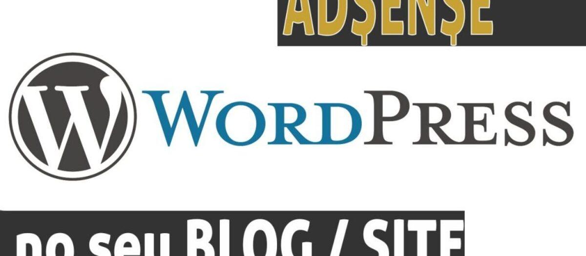 Como colocar Adsense no WordPress – Blog ou site