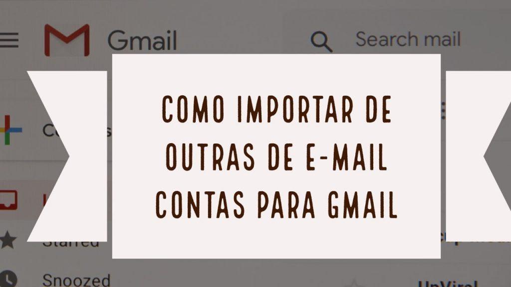 como importar outras contas para gmail