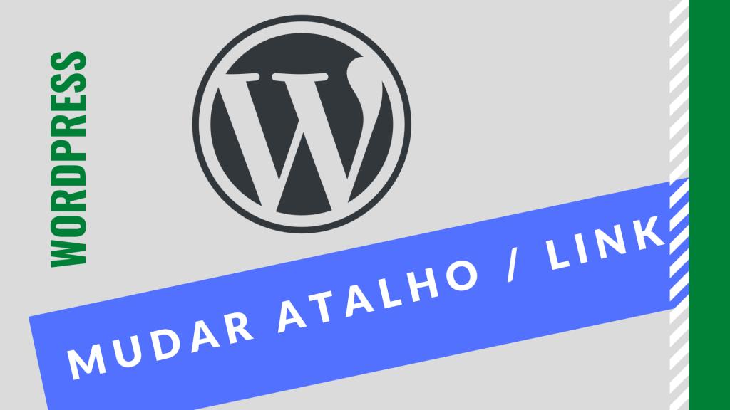 wordpress mudar atalho/ link