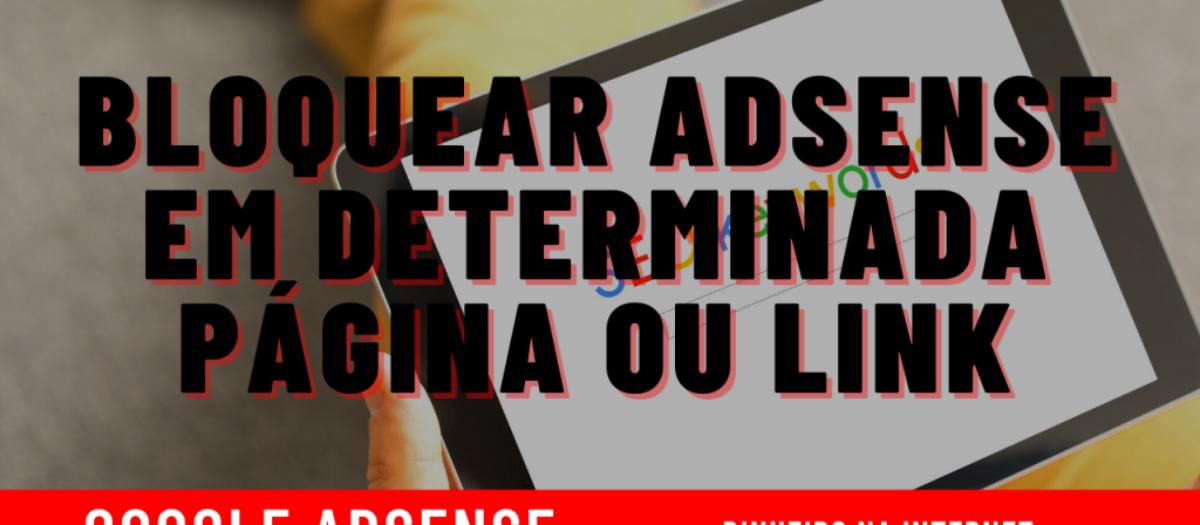 Bloquear Adsense em determinada página – não exibir anúncio
